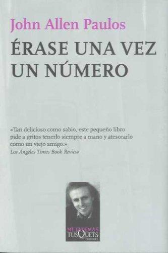 Erase una vez un numero: la logica matematica de las historias (Spanish Edition) (8483106612) by John Allen Paulos