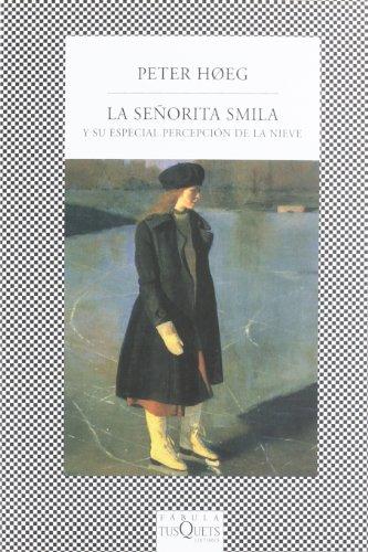 9788483107447: La Senorita Smila Y Su Especial Percepcion De La Nieve (Spanish Edition)