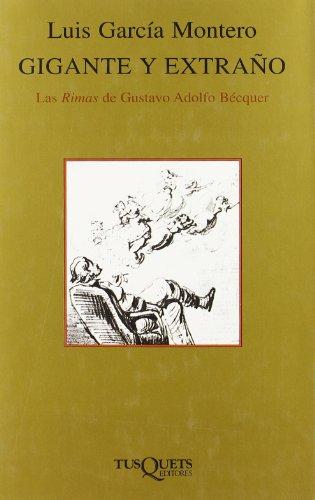 9788483107690: Gigante y extraño: Las Rimas de Bécquer (Volumen Independiente)