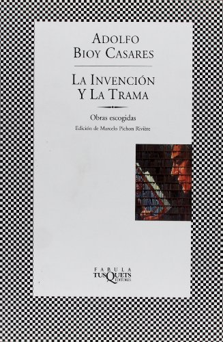 9788483108352: La invención y la trama: Obras escogidas (FÁBULA)