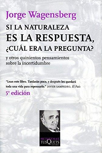 9788483108475: Si la naturaleza es la respuesta, cual era la pregunta? (Spanish Edition)