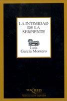 Intimidad de la Serpiente: Garcia Montero, Luis
