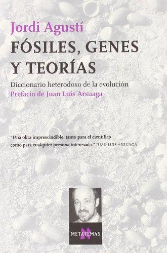 9788483108628: Fósiles, genes y teorías: Diccionario heterodoxo de la evolución (Metatemas)