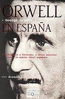 9788483108826: Orwell en España: Homenaje a Cataluña y otros escritos sobre la guerra civil española (Volumen Independiente)