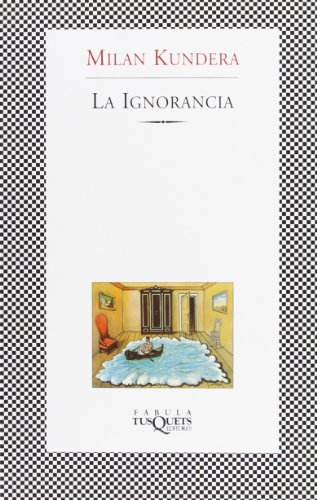 9788483108871: La Ignorancia / Ignorance (Fabula / Fables) (Fabula (Tusquets Editores)) (Spanish Edition)