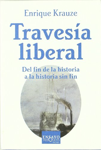 9788483109236: Travesía liberal: Del fin de la historia a la historia sin fin: 54 (Ensayo)