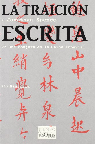 La Traicion Escrita (Spanish Edition) (8483109638) by Spence, Jonathan D.