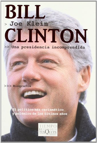9788483109687: Bill Clinton: Una Presidencia Incomprendida