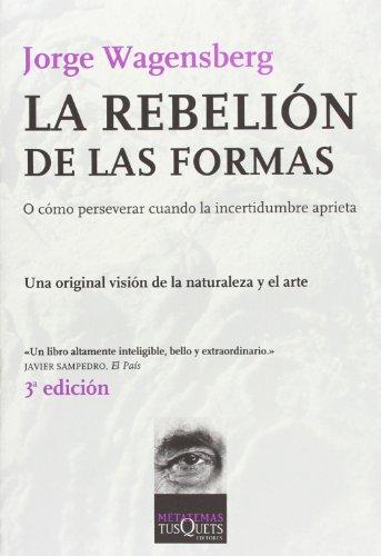 9788483109755: La rebelión de las formas: o cómo perservar cuando la incertidumbre aprieta (Metatemas)