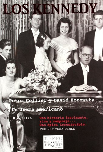 Los Kennedy/The Kennedy: Un drama americano/An American Drama (Spanish Edition) (8483109867) by Collier, Peter