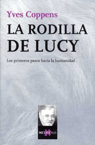 La Rodilla de Lucy (Spanish Edition) (8483109905) by Yves Coppens