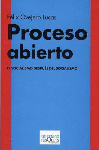 9788483109960: Proceso abierto: El socialismo después del socialismo