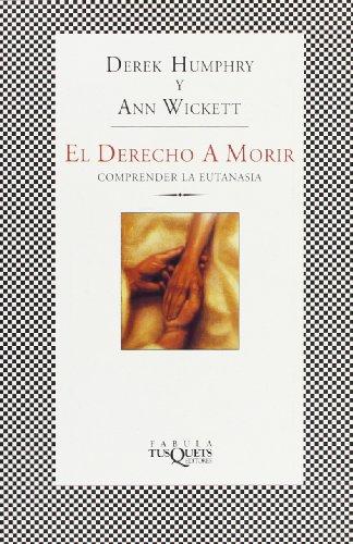 EL DERECHO A MORIR: DEREK HUMPHRY, WICKETT ANN