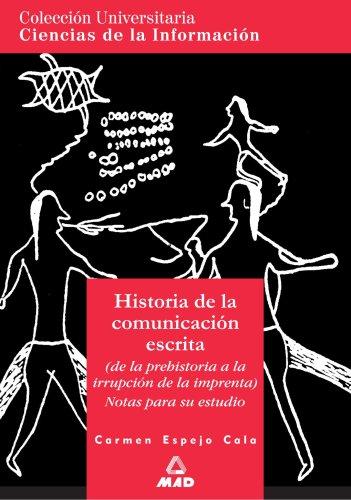 9788483113202: HISTORIA DE LA COMUNICACIÓN ESCRITA. COLECCIÓN UNIVERSITARIA: CIENCIAS DE LA INFORMACIÓN. (Spanish Edition)