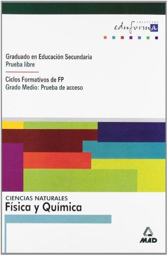 9788483116722: Ciencias Naturales: Física Y Química. Graduado En Educación Secundaria (Prueba Libre). Ciclos Formativos De Fp (Grado Medio: Prueba De Acceso). (Acceso A Ciclos Formativos) - 9788483116722