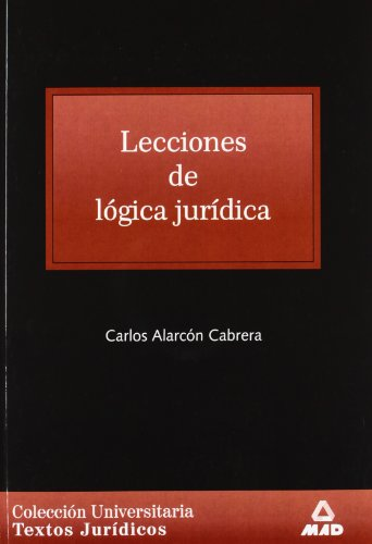 9788483117606: LECCIONES DE LÓGICA JURÍDICA. COLECCIÓN UNIVERSITARIA: TEXTOS JURÍDICOS. (Spanish Edition)