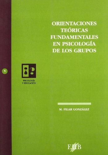 9788483120095: Orientaciones teóricas fundamentales en psicología de los grupos
