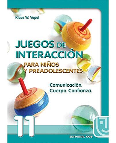 9788483160060: Juegos de interacción para niños y preadolescentes 11: Comunicación. Cuerpo. Confianza (Animación de grupos)