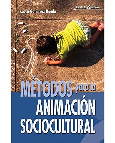 9788483160398: Métodos para la animación sociocultural: 6 (Escuela de animación)