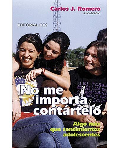 9788483160817: No me importa contartelo: algo masque sentimientos adolescentes