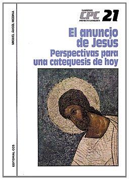 9788483160893: El anuncio de Jesús: Perspectivas para una catequesis de hoy: 21 (Cuadernos proyecto catequista)
