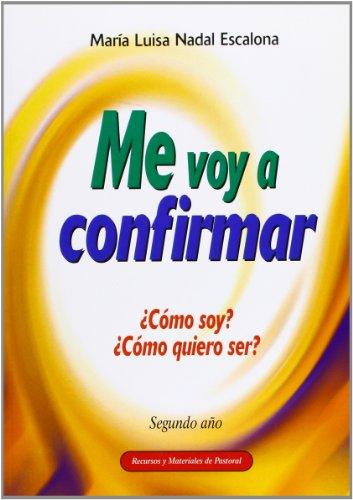 Me voy a confirmar-Segundo año (Spanish Edition): Unknown Author