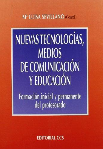 9788483161746: Nuevas tecnologías, medios de comunicación y educación: Formación inicial y permanente del profesorado: 12 (Campus)