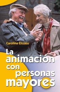 9788483162163: La animación con personas mayores