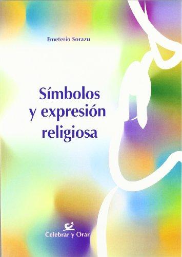 9788483162231: Símbolos Y Expresión Religiosa: 38 (Celebrar y orar)