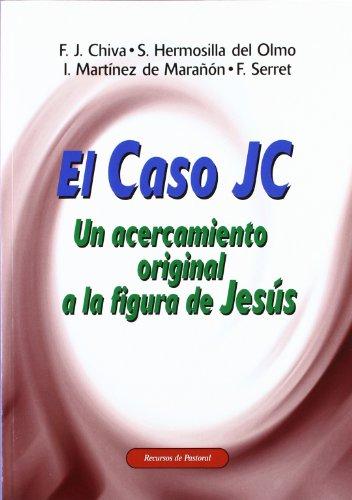 9788483162552: El Caso J.C.: Un acercamiento original a la figura de Jesús: 12 (Recursos de pastoral)