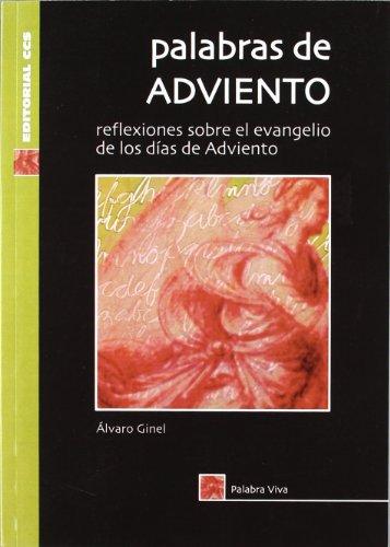 9788483162736: Palabras De Adviento - 2ª Edición: Reflexiones sobre el Evangelio de los días de Adviento: 17 (Palabra viva)