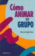 9788483162743: Como Animar Un Grupo (Spanish Edition)