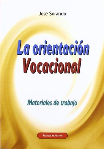9788483162835: La orientación vocacional: Materiales de trabajo (Recursos de pastoral)