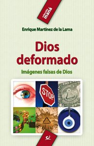 9788483162958: Dios Deformado- 5ª Edición: Imágenes falsas de Dios: 4 (Maná)