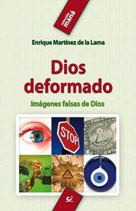 Dios reformado: imágenes falsas de Dios: Martínez de la