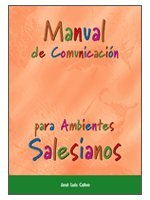 9788483163054: Manual de comunicación para ambientes salesianos (Documentos salesianos)