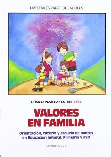 9788483163191: Valores En Familia: Orientación, tutoría y escuela de padres en Educación Infantil, Primaria y ESO: 43 (Materiales para educadores)