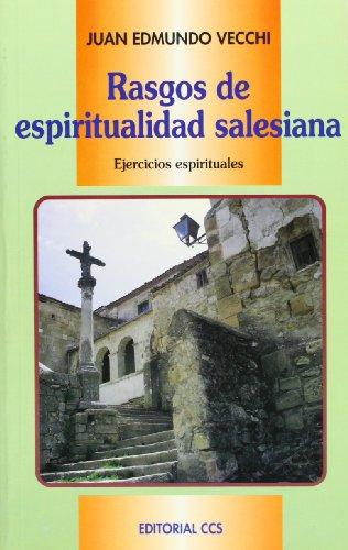 RASGOS DE ESPIRITUALIDAD SALESIANA: Ejercicios espirituales: Juan Edmundo Vecchi