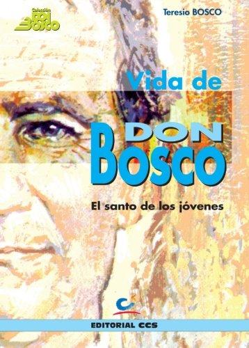Vida de don Bosco, el santo de: Teresio Bosco