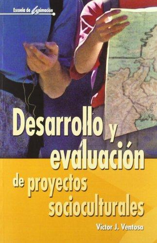 9788483164105: Desarrollo Y Evaluación De Proyectos Socioculturales - 2ª Edición: 35 (Escuela de animación)