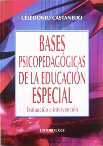 Bases psicopedagógicas de la educación especial : Celedonio Castanedo Secadas