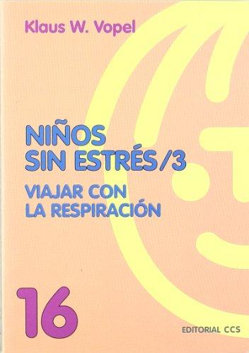 9788483164389: Ninos Sin Estres - Viajar Con La Respiracion To. 3 (Spanish Edition)