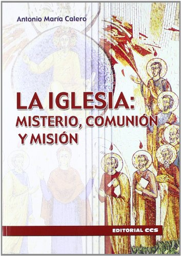 9788483164532: La Iglesia: misterio, comunión, misión (Claves crisitianas)