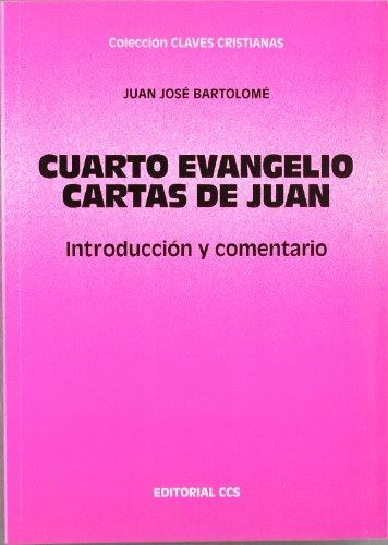9788483164648: Cuarto Evangelio. Cartas de Juan: Introducción y comentario (Claves cristianas)