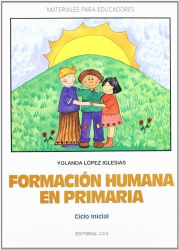 9788483165485: FORMACION HUMANA EN PRIMARIA. CICLO INICIAL
