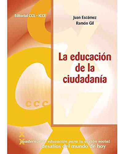 9788483165652: LA EDUCACION DE LA CIUDADANIA