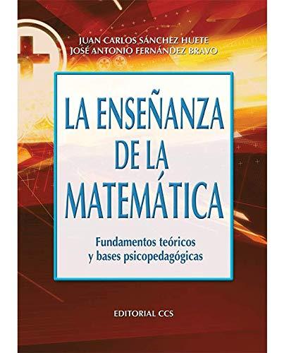 ENSEÑANZA DE LA MATEMATICA, LA: SANCHEZ HUETE, JUAN