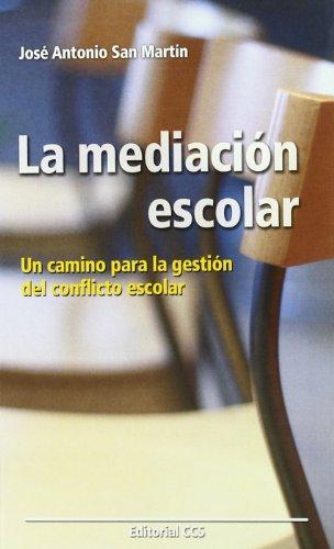 9788483166680: La mediación escolar: Un camino nuevo para la gestión del conflicto escolar (Educar)