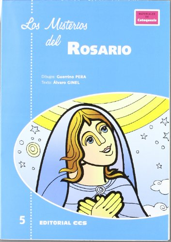 LOS MISTERIOS DEL ROSARIO: GINEL, ALVARO (texto) - PERA, GUERRINO (dibujos)