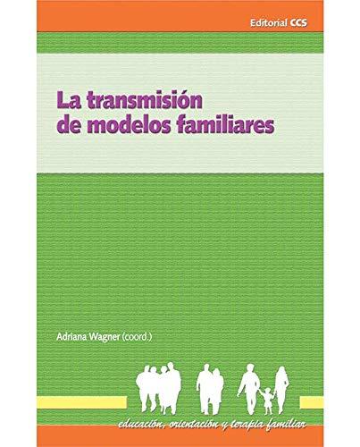 9788483167250: La Transmisión De Modelos Familiares - 1ª Edición (Educación, orientación y terapia familiar)